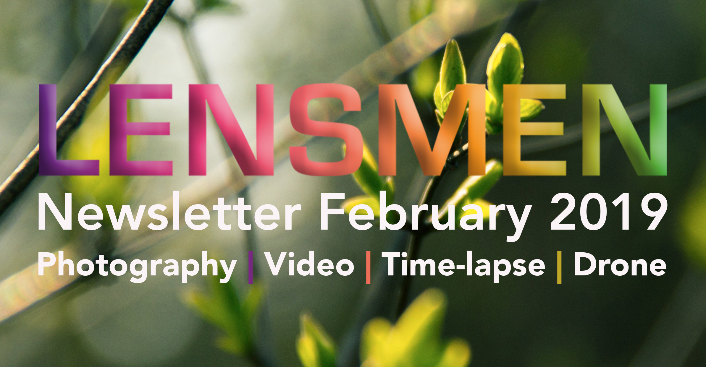 Lensmen Monthly Newsletter Photography Video Time-Lapse Drone